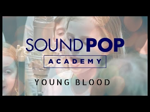 Young Blood Ft 5SOS - Sound Pop Academy