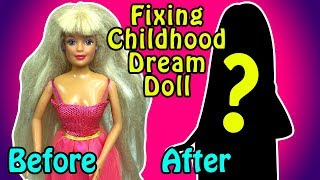 Fixing Childhood Dream Doll - DIY Barbie Doll Makeover
