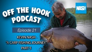 "Nash Tackle Off The Hook Podcast - S2 Episode 21 - Kevin Nash ""A Carp Fishing Journey"" Part 5"
