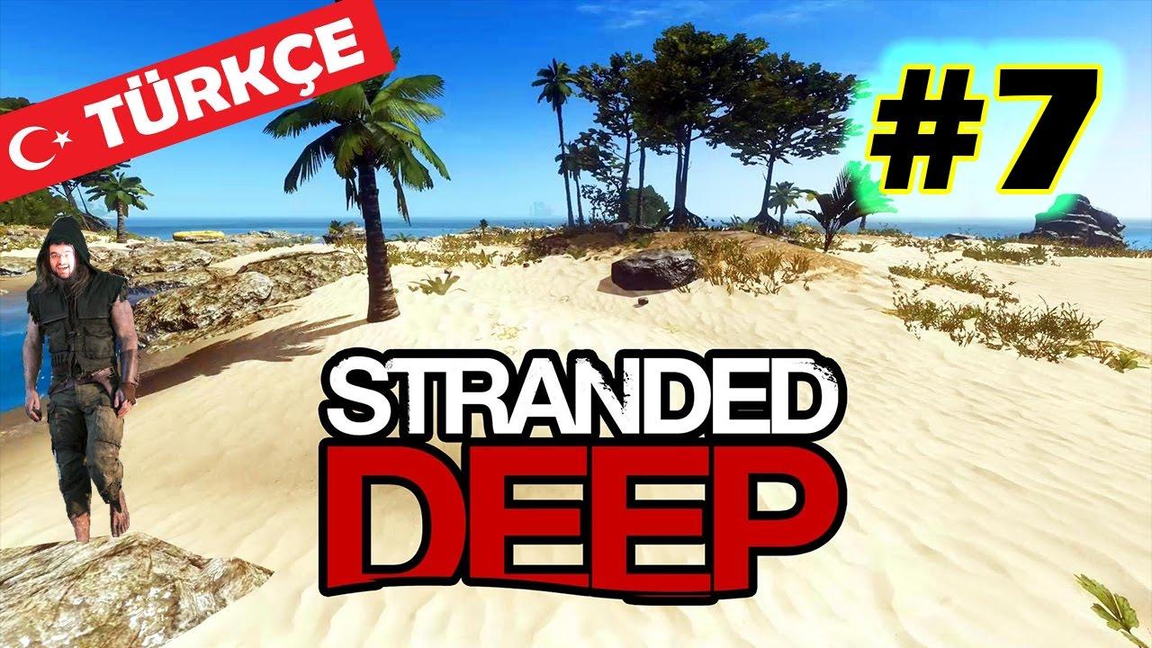 Stranded Deep | Türkçe | Bölüm #7 | Sonunda başardım ??? - YouTube