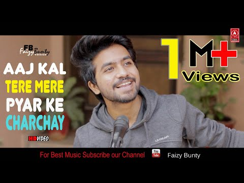 Aaj Kal Tere Mere Pyar Ke Charche   cover by   faizy bunty   best rendition   2018  