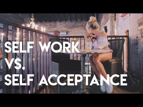 self acceptance vs. self improvement