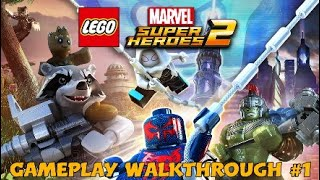 Lego Marvel Super Heroes 2 (PS4/XBOX One) | Gameplay Walkthrough #1 - Guardians Of The Galaxy