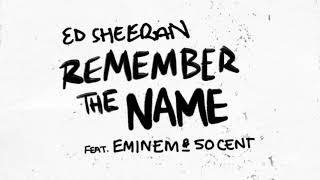Ed Sheeran - Remember The Name [Clean Radio Edit] (feat. Eminem & 50 Cent)