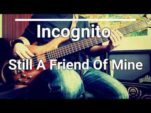 Incognito - Still A Friend Of Mine [TABS] bass cover 🎸