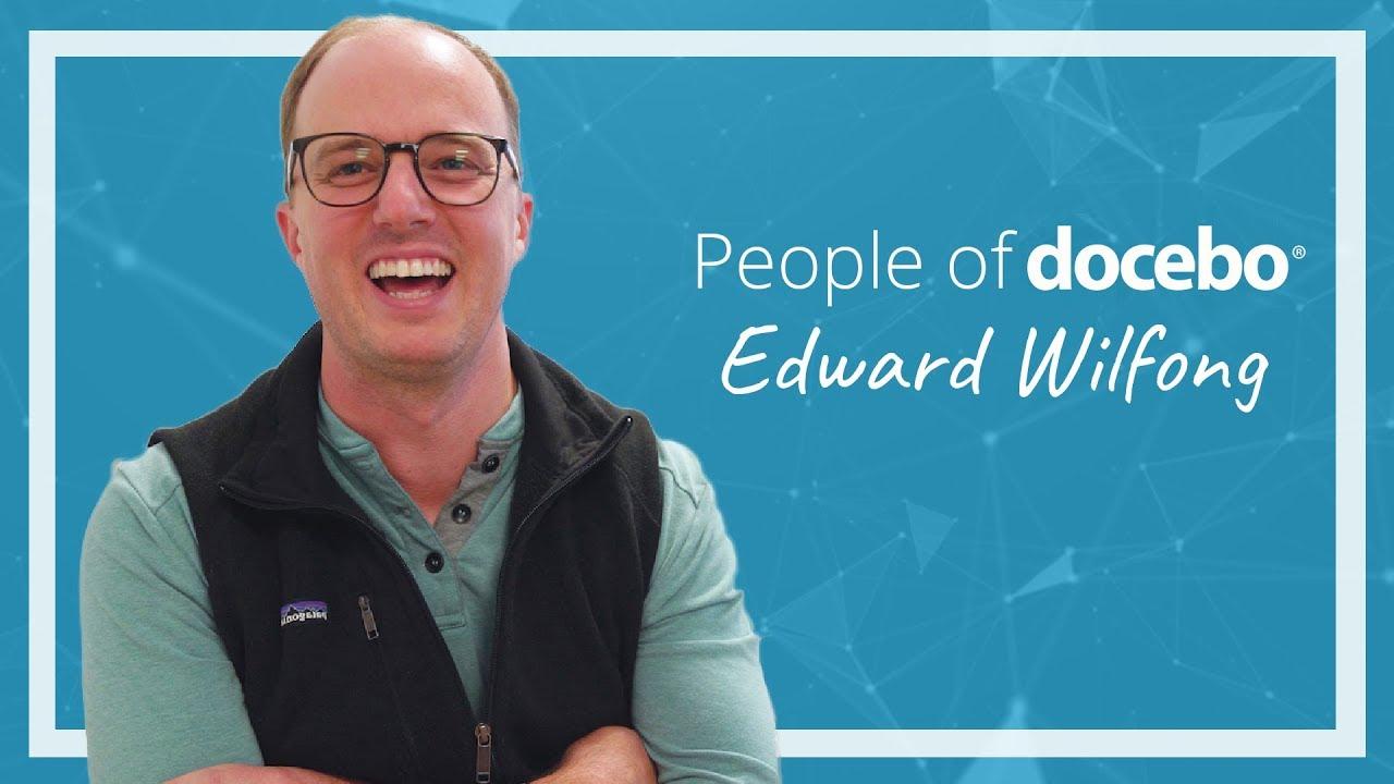 People of Docebo - Edward Wilfong