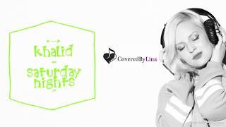 Khalid - Saturday Nights (CoveredByLina Instrumental)