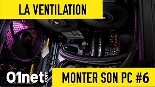 Installer la ventilation dans le boitier - MONTER SON PC #6