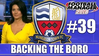 Backing the Boro FM18 | NUNEATON | Part 39 | NEW SEASON | Football Manager 2018