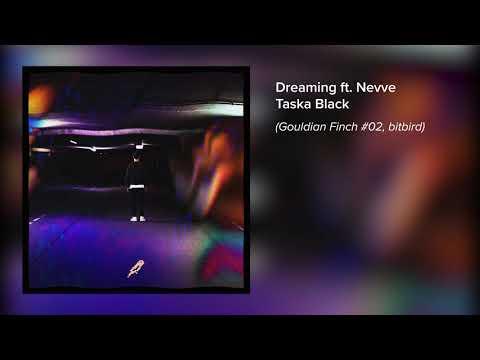 Taska Black - Dreaming ft. Nevve