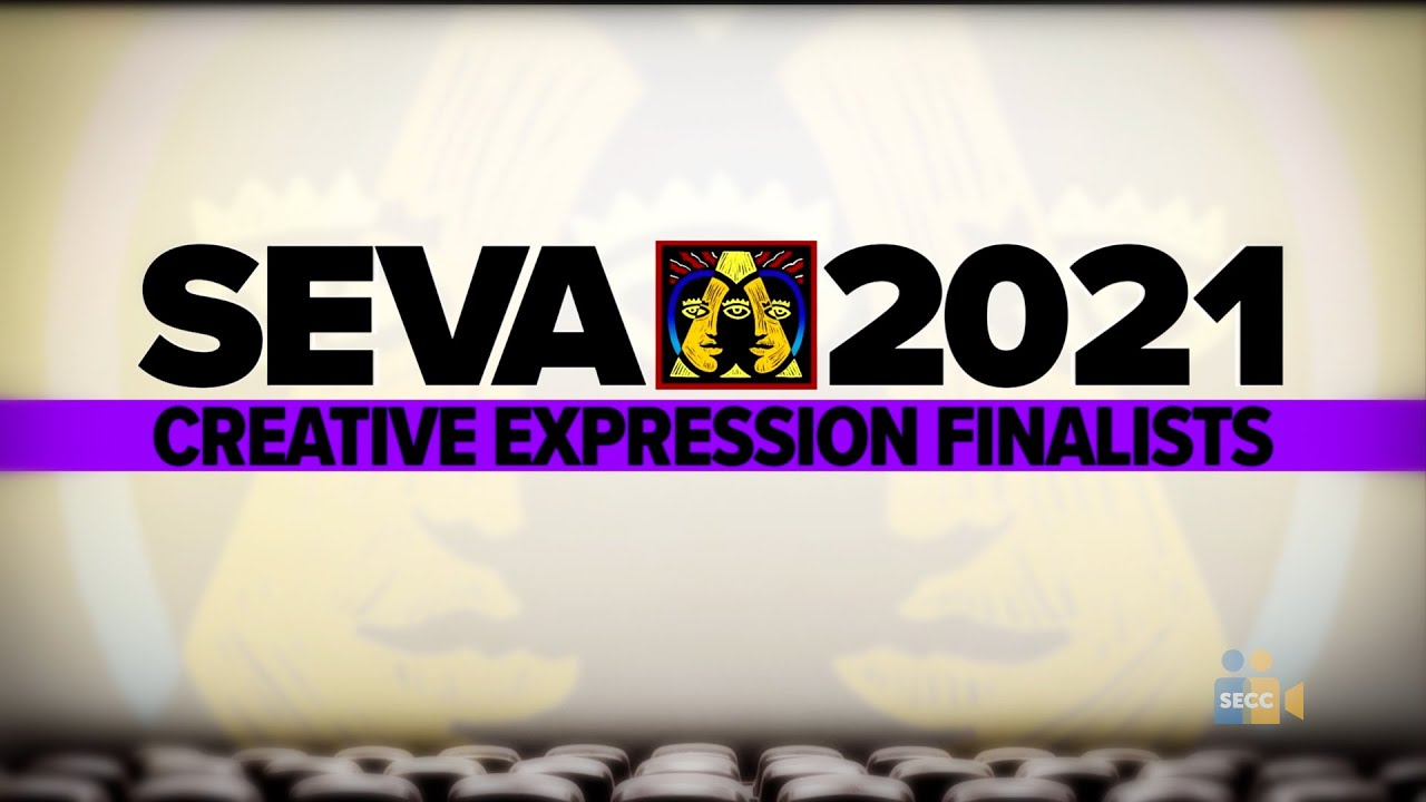SEVA 2021: Finalists – Creative Expression