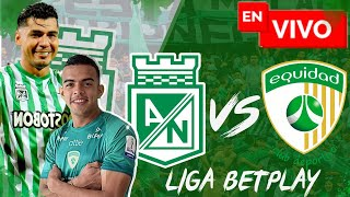 🔴 EN VIVO:  Atlético Nacional 2 vs Equidad 2 / Liga Betplay 2021 / Cuartos de final