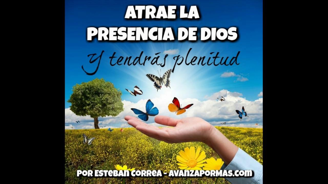 Atrae La Presencia De Dios Y Tendrás Plenitud Reflexiones