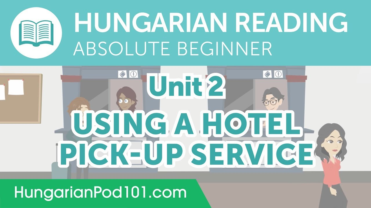 Hungarian Absolute Beginner Reading Practice - Using a Hotel Pick-Up Service