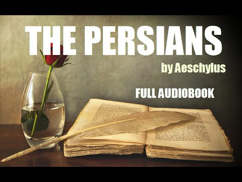 THE PERSIANS, by Aeschylus - FULL AUDIOBOOK