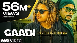 Gaadi Official Video Song: Bohemia, Pardhaan, Sukhe Muzical Doctorz | Latest Songs 2018