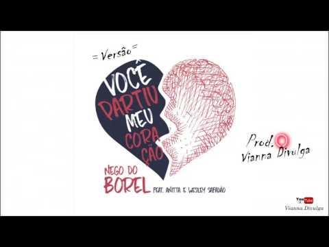 Nego do Borel Feat.Anitta, Wesley Safadão - Você Partiu Meu Coração [Prod.Vianna Divulga] Versão