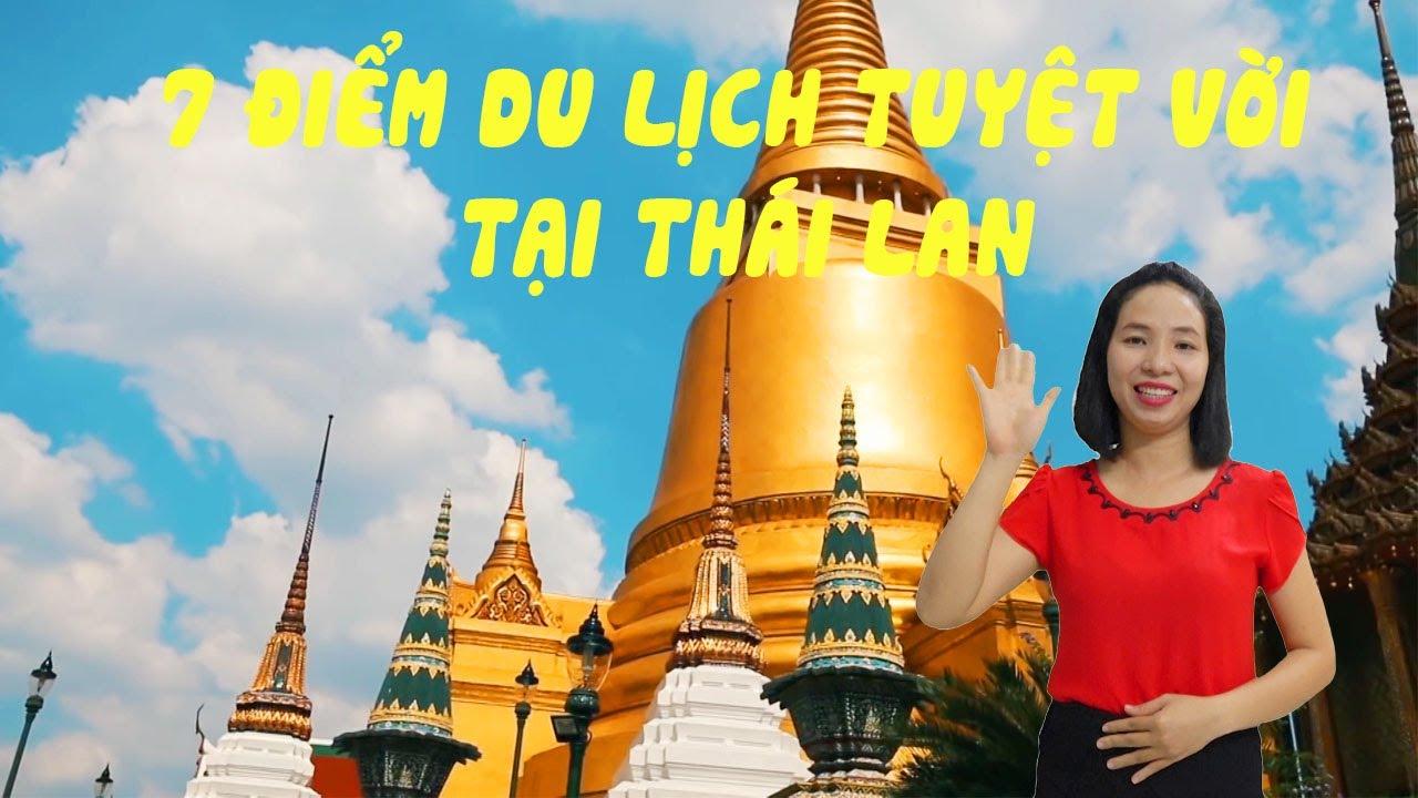 Những điểm du lịch tuyệt vời tại Thái Lan bạn nhất định phải biết - Du lịch vlog