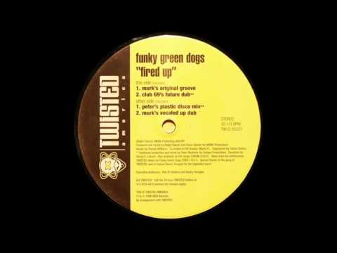 Funky Green Dogs  Fired up Murks Original Groove
