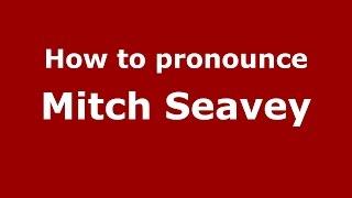 How to pronounce Mitch Seavey (American English/US) PronounceNames.com