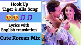 (English lyrics)-Hook Up Song lyrics with English translation- Student Of The Year 2 | Tiger  & Alia