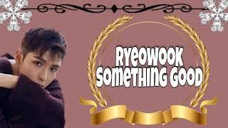 Ryeowook - something good lyrics (han ...