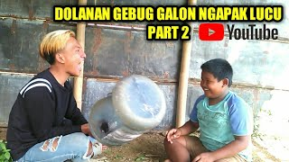GEBUK GALON PART 2