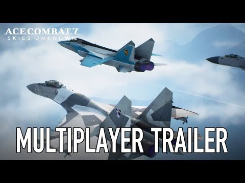 Ace Combat 7: Skies Unknown - PS4/XB1/PC - Multiplayer Trailer