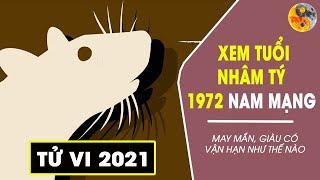 XEM TỬ VI 2021 TUỔI NHÂM TÝ 1972 NAM MẠNG | MAY MẮN, VẬN HẠN, GIÀU CÓ NHƯ THẾ NÀO