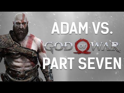 Adam vs. God of War (Part Seven)