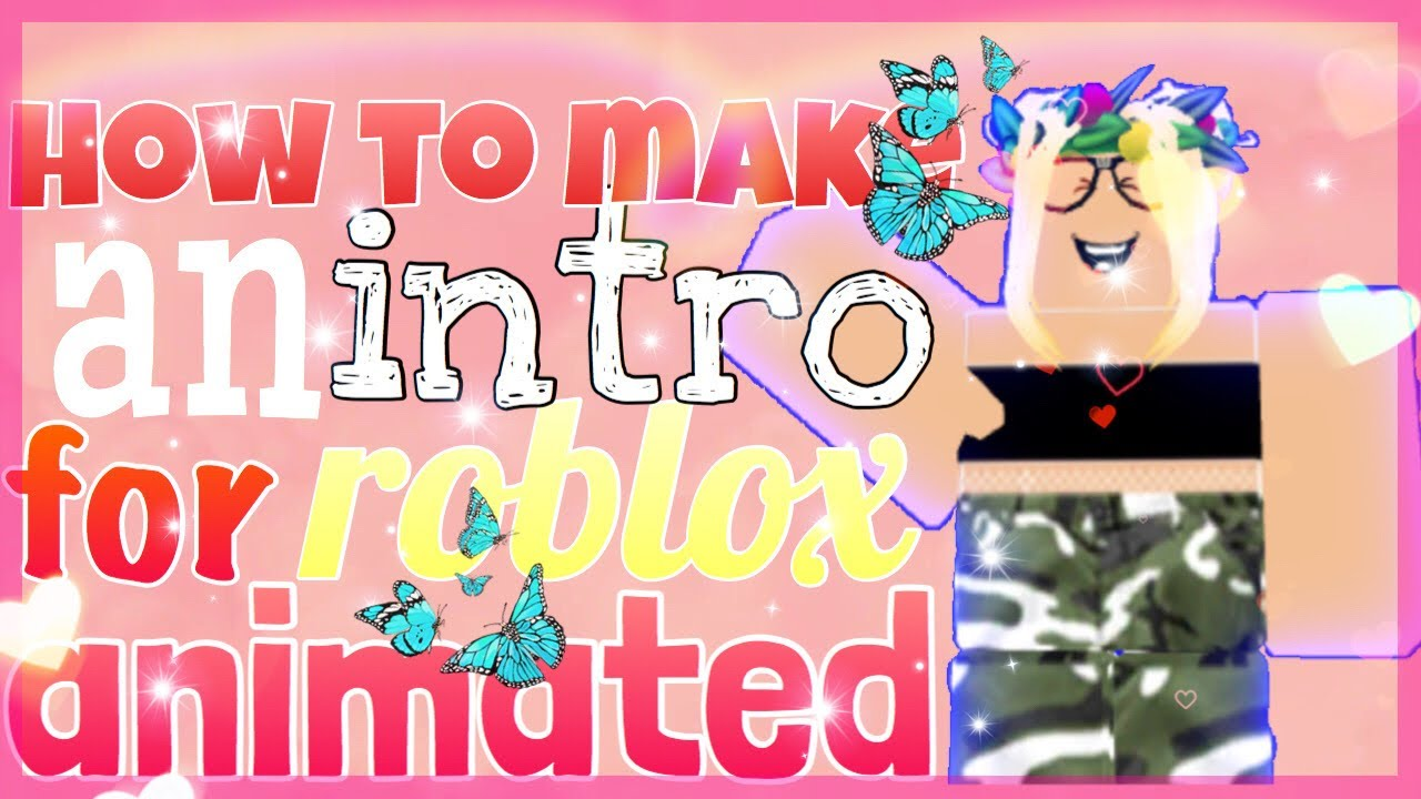 Animation Apps Roblox How To Make An Animated Roblox Intro For Mobile And Ipad 2020 Youtube