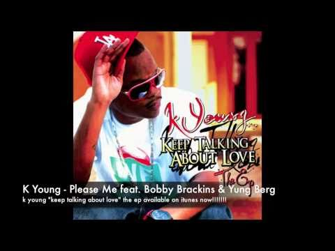 k young - please me feat. bobby brackins & yung berg