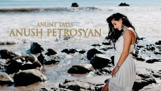 Download Anush Petrosyan - Anunt Talis ( NEW RELEASE 2019 ) Official Video 4K Mp3 and Videos
