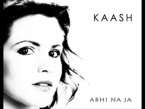 KAASH - Abhi Na Jaa