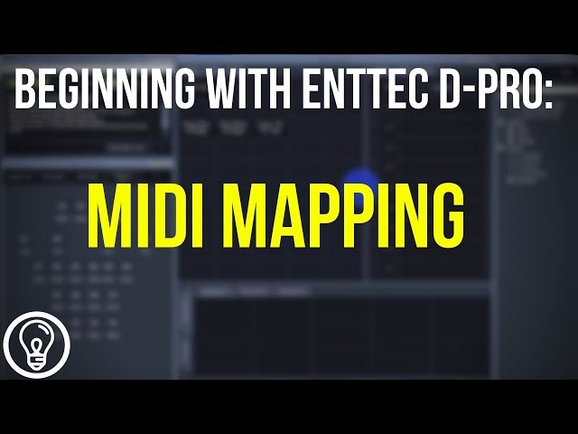 MIDI Mapping in D Pro - Beginning with ENTTEC D-Pro