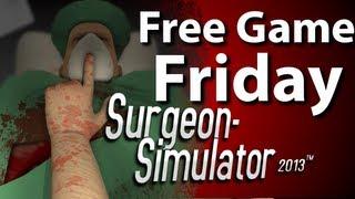 Free Game Friday - Surgeon Simulator 2013