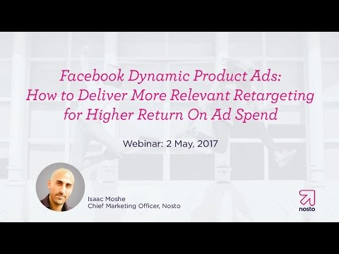 Facebook Dynamic Product Ads: How to Deliver More Relevant Retargeting for Higher Return On Ad Spend