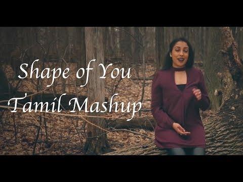 Ed Sheeran - Shape Of You - Tamil Mashup - Lefanta Anthonippillai
