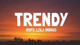 RVFV, Lola Indigo - Trendy (Letra)