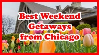 5 Best Weekend Getaways from Chicago, Illinois | United States Weekend Trip
