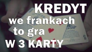 Kredyt we frankach to gra w 3 karty - Ekonomia dla każdego #10