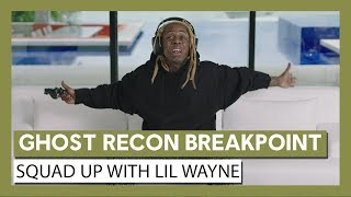 Ghost Recon Breakpoint: Squad Up Live Action Trailer with Lil Wayne