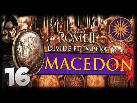 THE SACKING OF ITALY BEGINS! Total War: Rome II - Divide Et Impera - Macedon Campaign #16