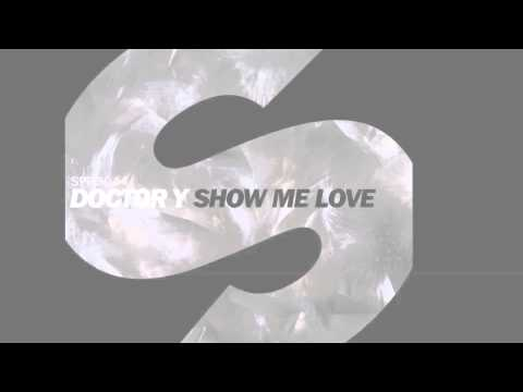 Doctor Y - Show Me Love [Official]