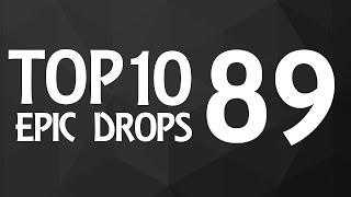 Top 10 Epic Drops #89