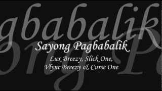 Repeat youtube video Sayong Pagbabalik - Lux, Slick One, Vlync & Curse One