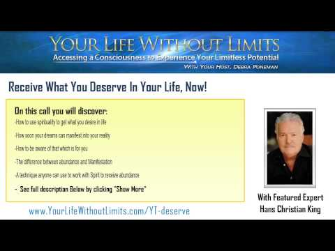What You Deserve In Your Life, Now! featuring Hans Christian King