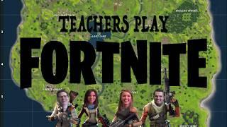 TEACHERS PLAY FORTNITE (GONE RIGHT)