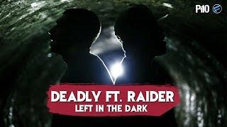 P110 - Deadly Ft. Raider (StayFresh) - Left In The Dark [Net Video]