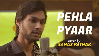 Pehla Pyaar cover Sahas Pathak Mp3 Song Download